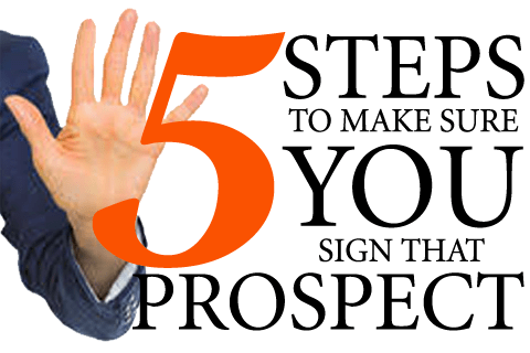 5 steps to make sure your prospect signs