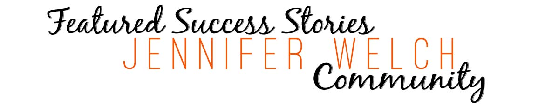 Featured success stories jennifer welch community