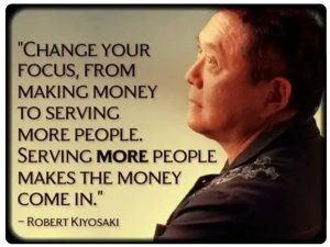Change your focus from making money to serving more people
