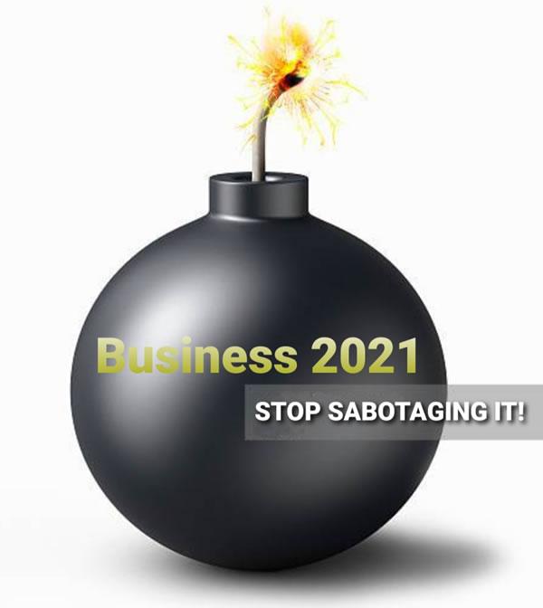 stop sabotaging business 2021